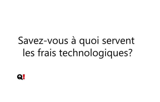 Vox-Pop : Frais technologiques