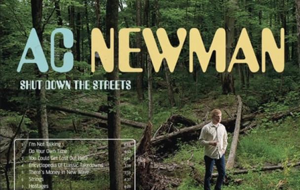 Trithérapie musicale : A.C. Newman - Shut Down The Streets