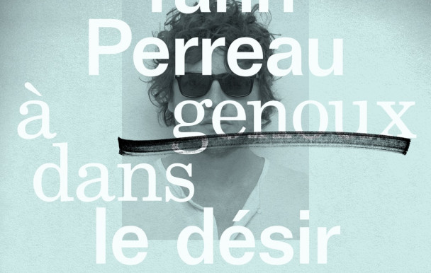 Trithérapie musicale : Yann Perreau - À genoux dans le désir